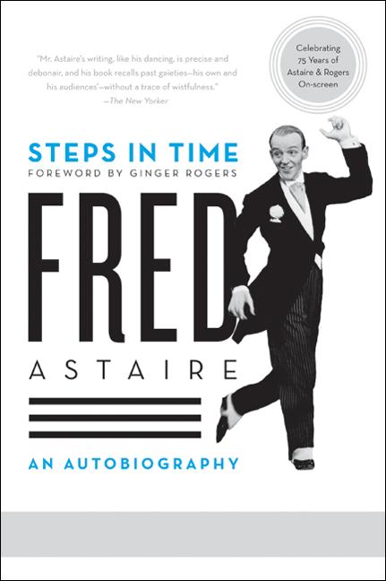 Steps in Time By Astaire, Fred/ Rogers, Ginger (FRW)