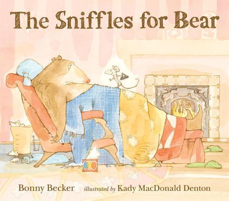 The Sniffles for Bear By Becker, Bonny/ Denton, Kady MacDonald (ILT)