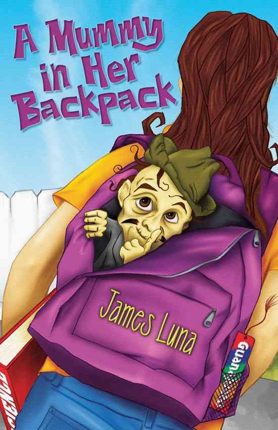 A Mummy in Her Backpack / Una momia en su mochila By Luna, James/ Ventura, Gabriela Baeza (TRN)